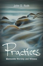 Practices: Mennonite Worship and Witness