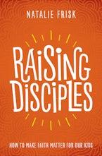 Raising Disciples