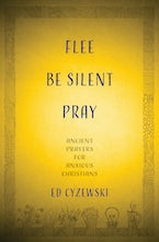 Flee, Be Silent, Pray