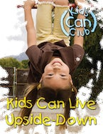 Kids Can Live Upside Down