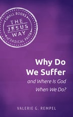 Why Do We Suffer and Where Is God When We Do?