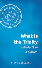 What is the Trinity and Why Does it Matter?