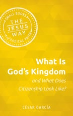What Is God's Kingdom and What Does Citizenship Look Like?