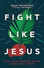 Fight Like Jesus